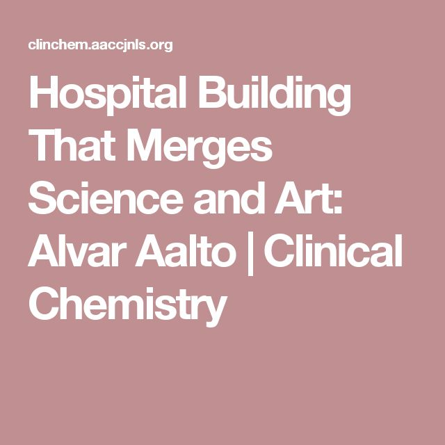 Hospital Building That Merges Science and Art: Alvar Aalto | Clinical Chemistry