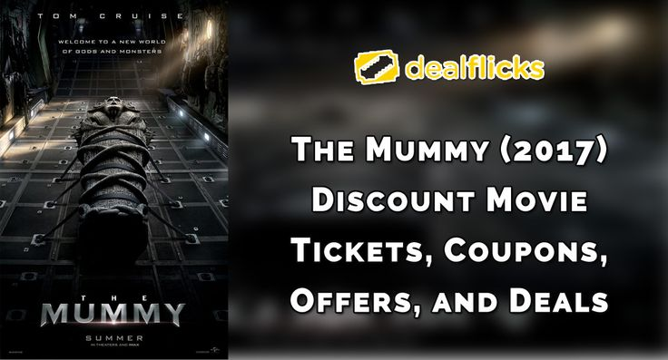 Dealflicks The Mummy (2017) Discount Movie Tickets #movies #theater #tickets #coupon #showtimes #trailers