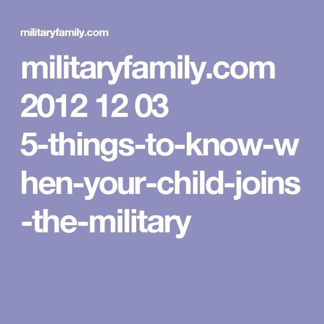 militaryfamily.com 2012 12 03 5-things-to-know-when-your-child-joins-the-military