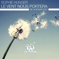 Sophie Hunger - Le Vent Nous Portera (De Hofnar Edit) de De Hofnar na SoundCloud
