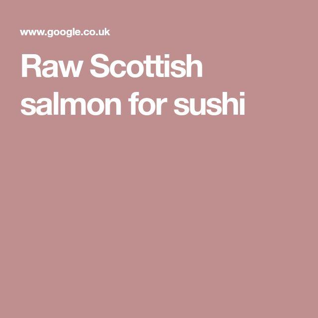 Raw Scottish salmon for sushi