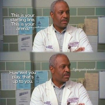 """""""This is your starting line. This is your arena. How well you play is up to you."""" Dr. Richard Webber to interns. Grey's Anatomy season 1 episode 1 quotes"""