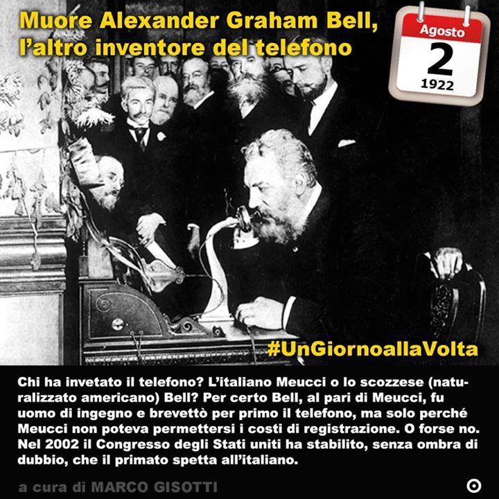 2 agosto 1922: muore Alexander Graham Bell laltro inventore del telefono  Immaginate che il vostro sogno sia sconfiggere la sordità e vi ritroviate con laver inventato il telefono. Un po quello che accadde ad Alexander Graham Bell nato in Scozia nel 1847 ma trasferitosi poi negli Stati uniti dove morì il 2 agosto del 1922. Figlio di una donna sorda e marito di unaltra con lo stesso problema Bell apparteneva ad una famiglia che si occupava per professione di problemi del linguaggio così non…