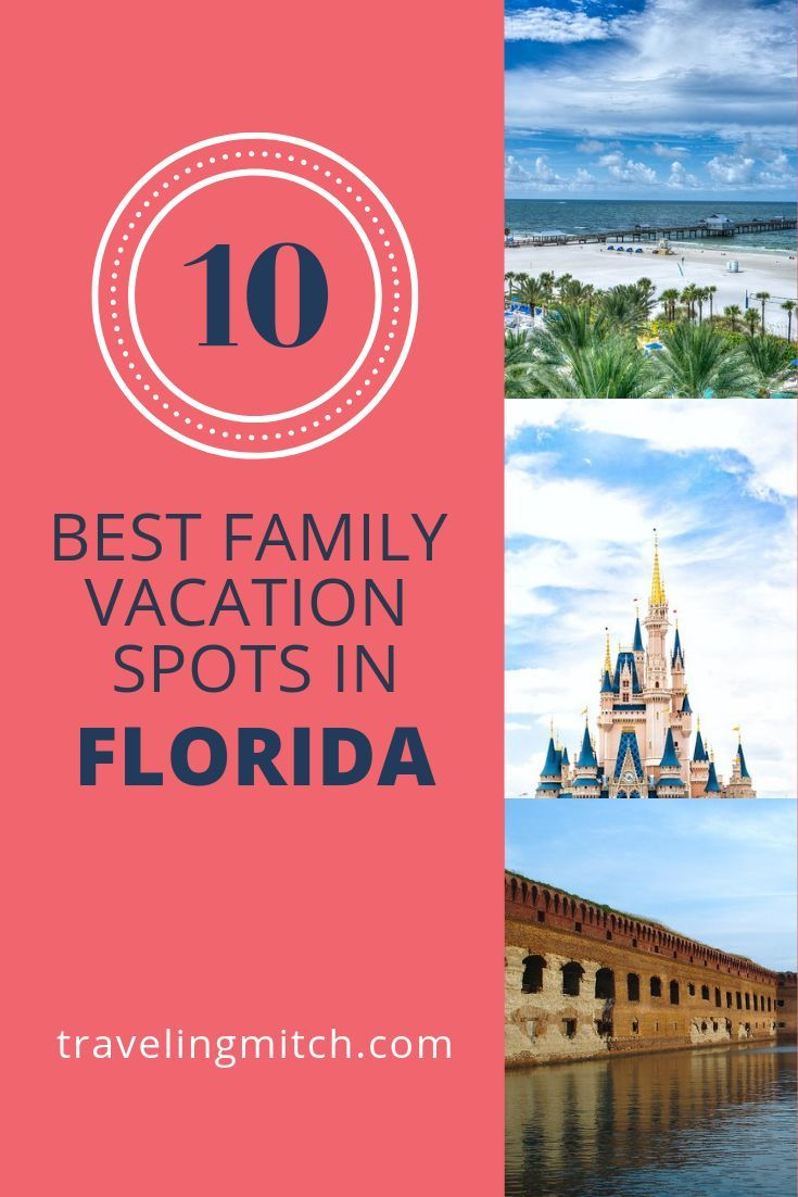 The 10 Best Family Vacation Spots In Florida Travelingmitch Best Family Vacation Spots Florida Family Vacation Best Family Vacations