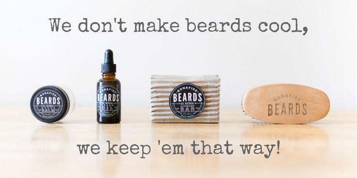 "Bonafide Beards   ""We don't make beards cool, we keep 'em that way!"""
