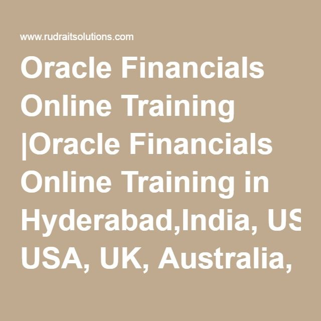 Oracle Financials Online Training |Oracle Financials Online Training in Hyderabad,India, USA, UK, Australia, New Zealand, UAE, Saudi Arabia,Pakistan, Singapore, Kuwait-Rudra It Solutions