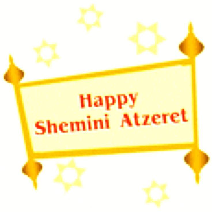 HAPPY SHEMINI ATZERET TO ALL!