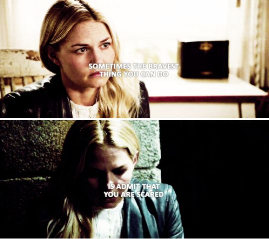 Sometimes the bravest thing you can do is admit that you are scared. #ouat