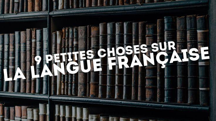 9 petites choses sur la langue française que vous ne connaissez peut-êtr...