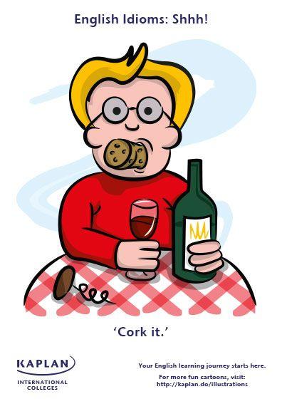 English idioms: Cork it