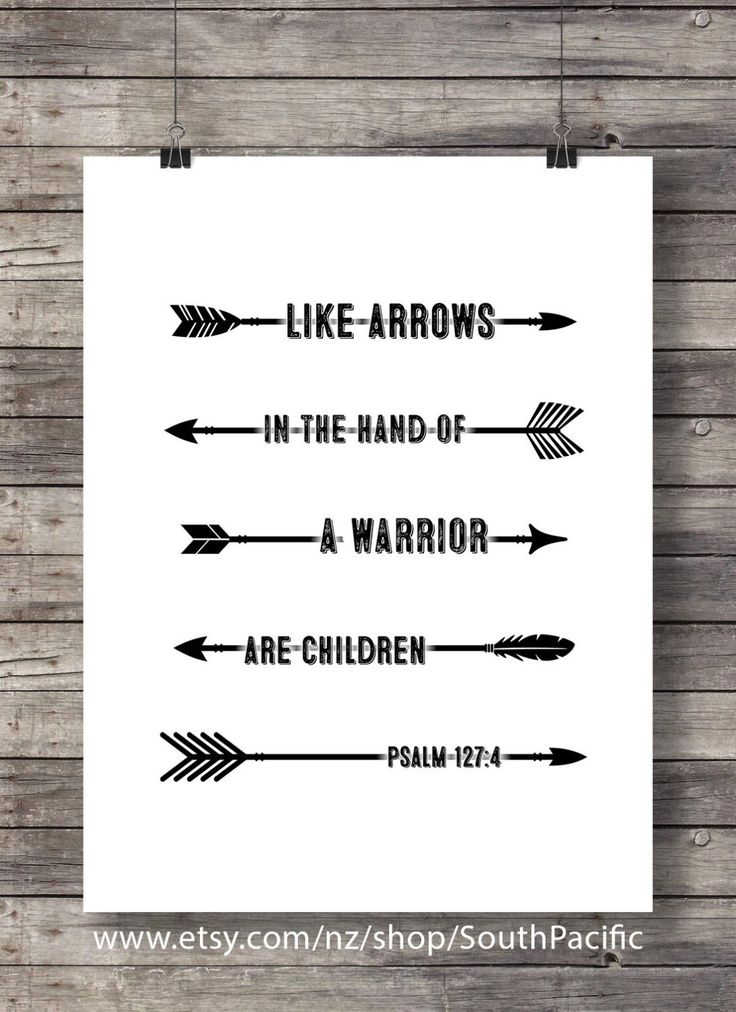 Like arrows in the hand of a Warrior - Psalm 127:4 - scripture art print bible verse Printable wall art INSTANT DOWNLOAD