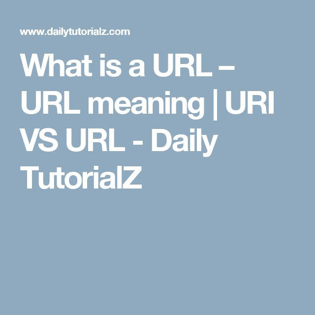 What is a URL – URL meaning | URI VS URL - Daily TutorialZ