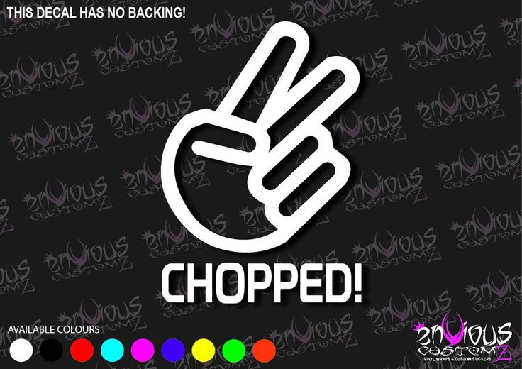 Chopped sticker/ decal