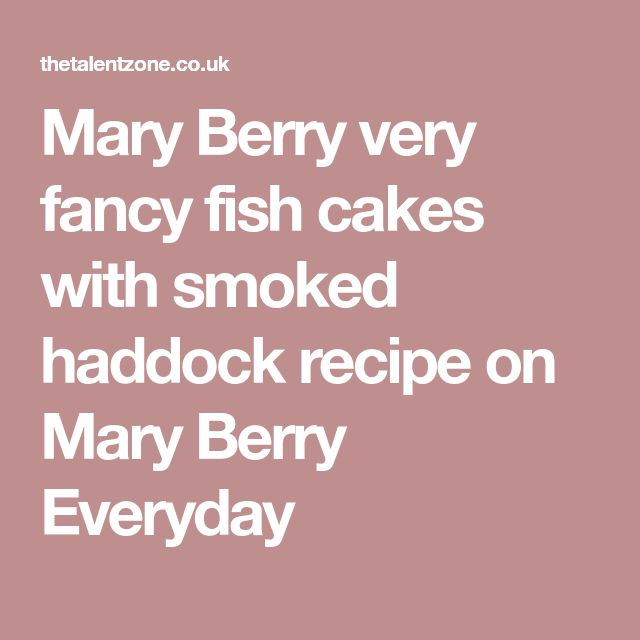 Mary Berry very fancy fish cakes with smoked haddock recipe on Mary Berry Everyday