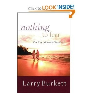 Nothing to Fear: The Key to Cancer Survival by Larry Burkett