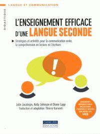 L'enseignement efficace d'une langue seconde. Stratégies et activités pour la communication orale, la compréhension en lecture et l'écriture / Julie Jacobson…