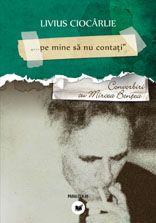 Livius Ciocarlie (n. 7 octombrie 1935, Timisoara) este unul dintre cei mai apreciati prozatori si eseisti romani actuali. Astazi pensionar, a fost profesor de literatura franceza la Universitatea din Timisoara si profesor invitat la Universitatea Michel de Montaigne din Bordeaux.