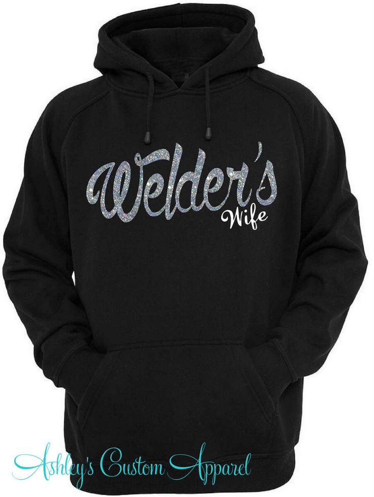 Welder's Wife - Welder's Wife Hoodie - Welder - Welder Shirt - Welder Tshirt - Oilfield Welder - I Love My Welder - Pipeline Welder - Oil by AshleysCustomApparel on Etsy https://www.etsy.com/listing/248606321/welders-wife-welders-wife-hoodie-welder