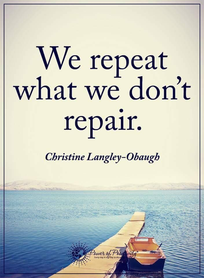 We repeat what we don't repair. - Christine Langley-Obaugh  #powerofpositivity #positivewords  #positivethinking #inspirationalquote #motivationalquotes #quotes