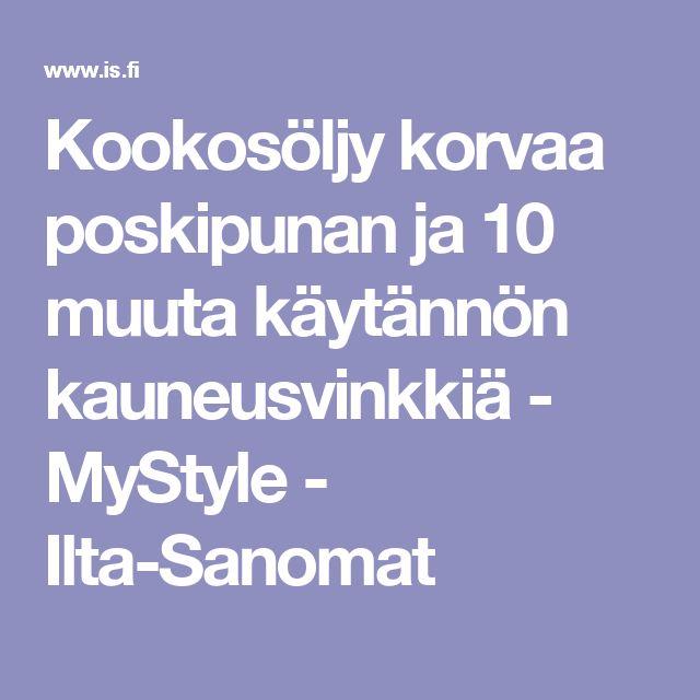 Kookosöljy korvaa poskipunan ja 10 muuta käytännön kauneusvinkkiä - MyStyle - Ilta-Sanomat