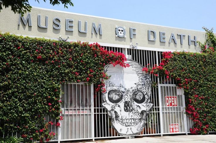In Hollywood.  The Museum of Death is a self guided tour of the morbid and macabre, lasting approximately 45 minutes to an hour, but those who can stomach it may stay as long as they'd like. This place is pretty cool in a gross and creepy way. The rooms are jam packed with a bunch of different things. You can enjoy an entire section dedicated to Charles Manson, the severed head of serial killer Henri Landru, original crime scene photos from the Black Dahlia murder and much much more.