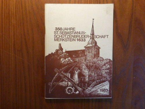 350 Jahre St. Sebastianus-Schützenbruderschaft Merkstein 1633 - 1983