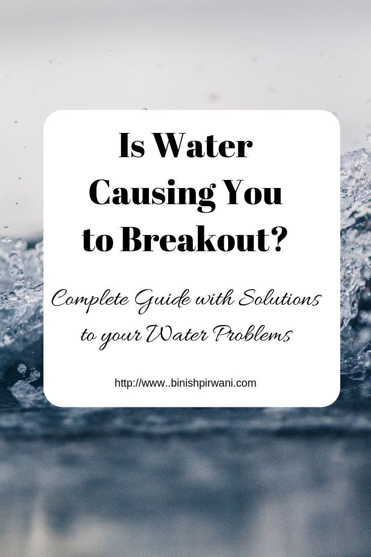 Is Water Causing You To Break Out Hardwater Acnesolution Acne
