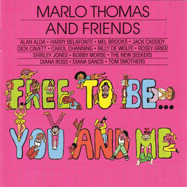 Free To Be… You and Me, Susie and I spend many hours listening to this as kids. I remember when you brought it home to us! (It is celebrating its 40th Anniversary - WHAT???)