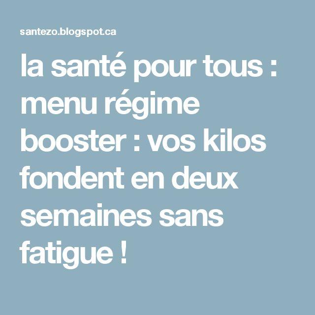 la santé pour tous : menu régime booster : vos kilos fondent en deux semaines sans fatigue !