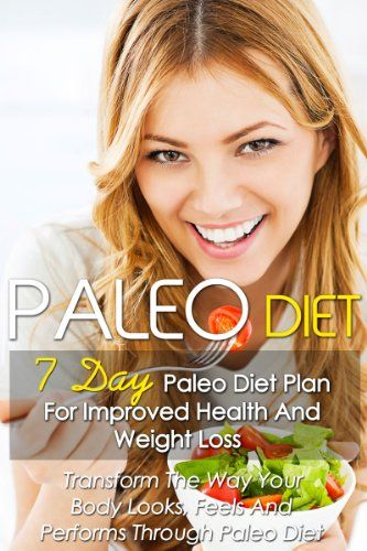 Paleo Diet: 7 Day Paleo Diet Plan For Improved Health And Weight Loss-Transform The Way Your Body Looks, Feels And Performs Through Paleo Diet+82 Paleo Recipes by Kimberly Dawson http://www.amazon.com/dp/B015UJCPIA/ref=cm_sw_r_pi_dp_aoSewb1R1F0K6