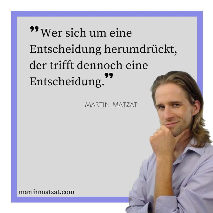 #Zitate #Sprüche #Weisheiten #Quotes Wer sich um eine Entscheidung herumdrückt, der trifft dennoch eine #Entscheidung.