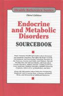 Endocrine and metabolic disorders sourcebook : basic consumer health information about hormonal and metabolic disorders that affect the body's growth, development, and functioning, including disorders of the pancreas, ovaries and testes, and pituitary, thyroid, parathyroid, and adrenal glands, with facts about growth disorders, Addison disease, Cushing syndrome, Conn syndrome, diabetic disorders, multiple endocrine neoplasia, inborn errors of metabolism, and more along with information about…