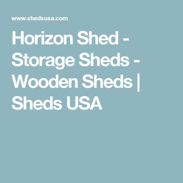 Horizon Shed - Storage Sheds - Wooden Sheds | Sheds USA