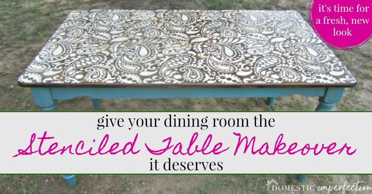 Is it time to give your tired, old dining room table a makeover? Give a stenciled table to try to give your space an entirely new look!