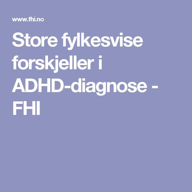 Store fylkesvise forskjeller i ADHD-diagnose - FHI