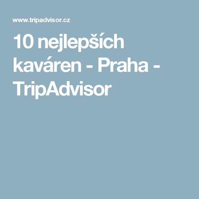10 nejlepších kaváren - Praha - TripAdvisor