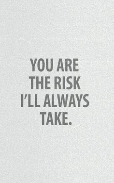 You are the risk I'll always take. Tap to see more romantic love valentine couple quotes. - @mobile9 Picture Message