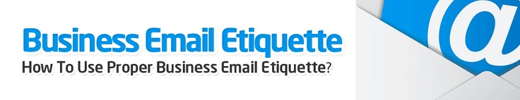 Business Email Etiquette - Find the best Business email Etiquette available