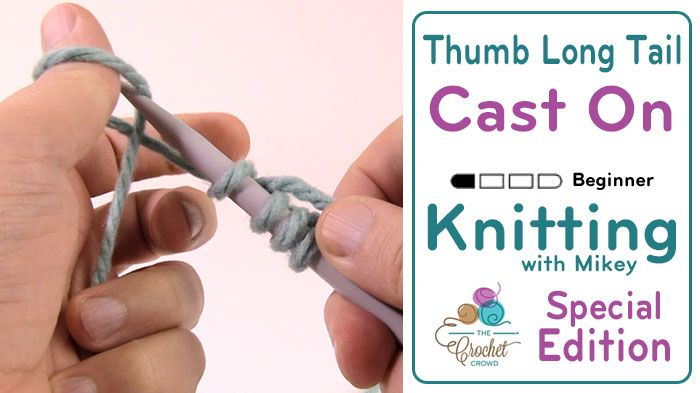 Let's Knit: How to Cast On - Thumb Long Tail Cast On + TutorialCast On Thumb Long Tail Cast on The