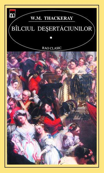 Bâlciul deșertăciunilor (Vanity Fair) este un roman scris la jumătatea secolului al XIX-lea de William Makepeace Thackeray