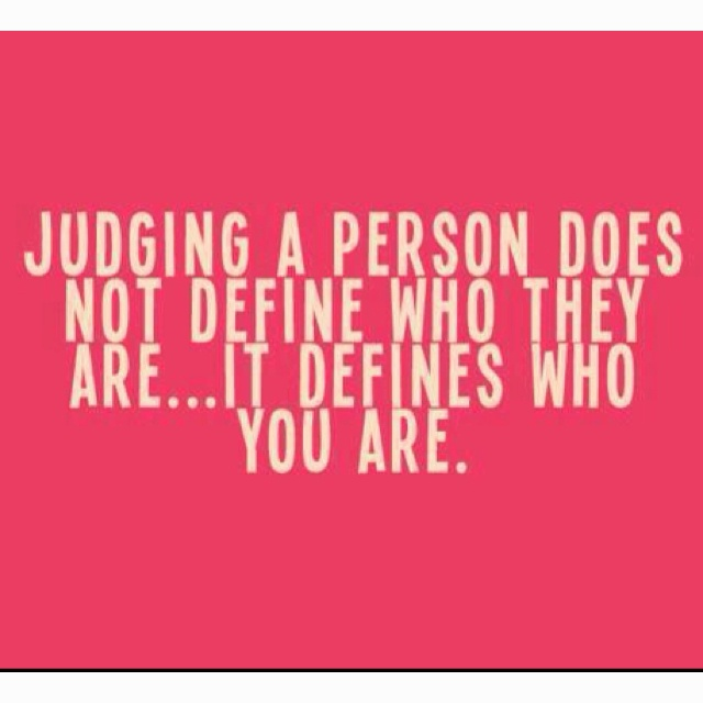 judging: Truths Hurts, Exact You, Judges Other, Don'T Judges Me, Thoughts Exact, So True, Inspiration Qouet, Living, Messages
