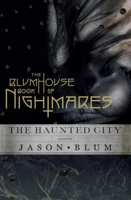 The Blumhouse Book of Nightmares: The Haunted City presented by Jason Blum