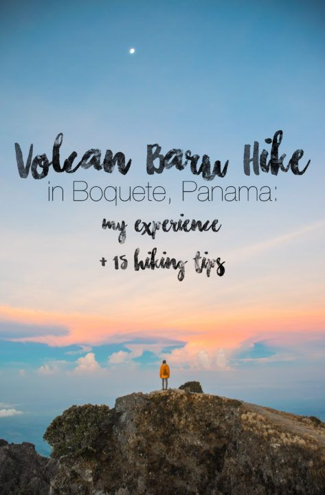 Climbing Volcan Baru In Boquete Panama My Experience Hiking Tips