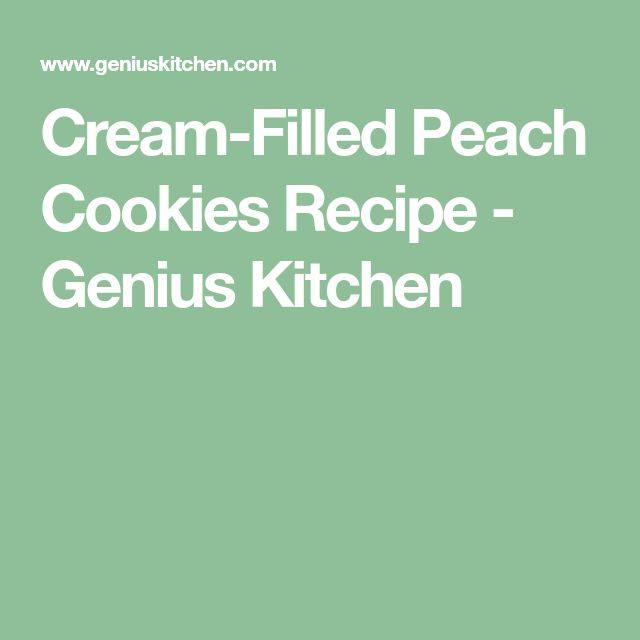 Cream-Filled Peach Cookies Recipe - Genius Kitchen