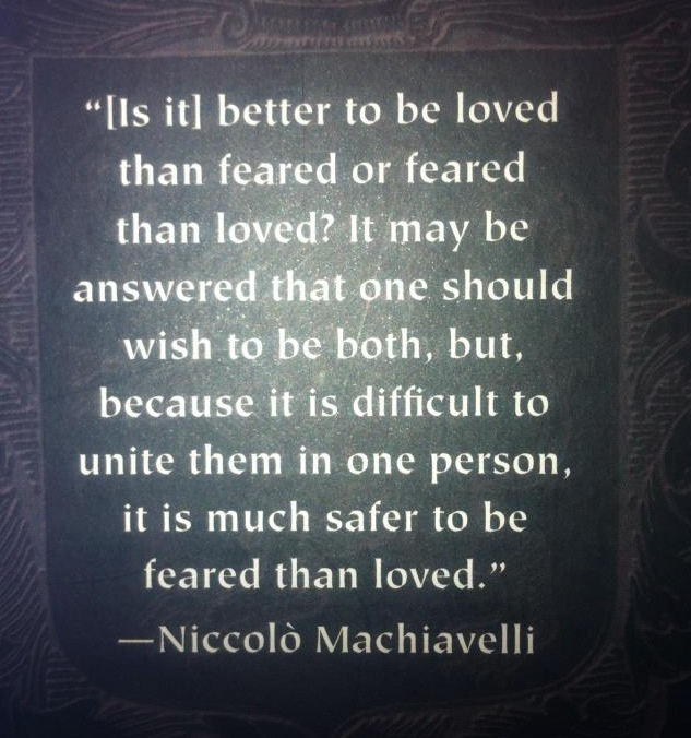 i choosed this picture because it s actualy something that i choosed this picture because it s actualy something that machiavelli said i thinks it s better to be feared than loved because if people are fea