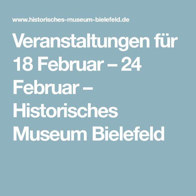Veranstaltungen für 18 Februar – 24 Februar – Historisches Museum Bielefeld
