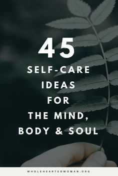 45 self-care ideas for the mind, body, and soul | Self-Care Ideas | Self-Love | Personal Growth & Development
