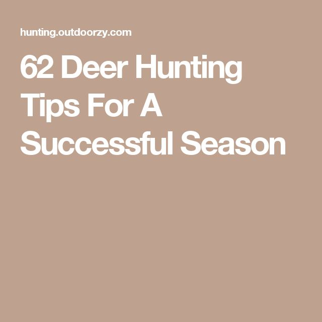 62 Deer Hunting Tips For A Successful Season http://riflescopescenter.com