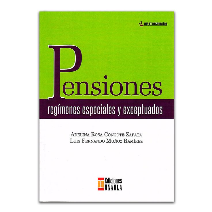 Pensiones, regímenes especiales y exceptuados – Varios – Ediciones UNAULA www.librosyeditores.com Editores y distribuidores.