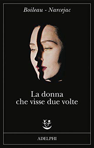 La donna che visse due volte di Pierre Boileau